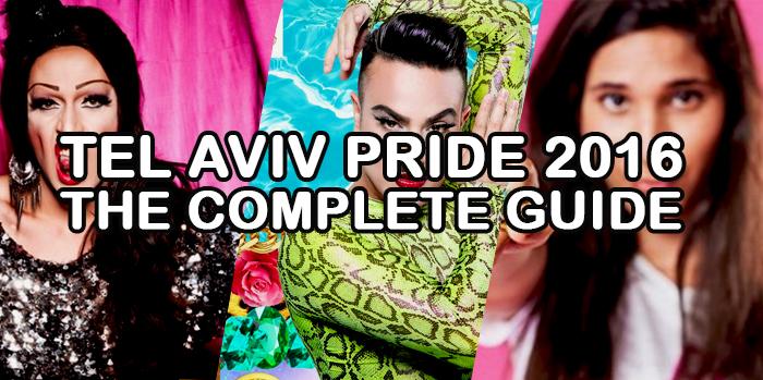 Tel Aviv Pride Week 2016: The Complete Guide