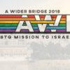 A Wider Bridge's LGBTQ Leadership Mission Has Begun!