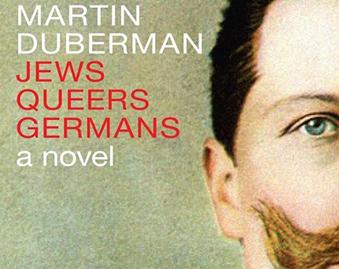 Duberman's 'Jews Queers Germans'